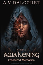 Awakening Fractured Memories Volume 1 is a collection of non-romantic dark fantasy short stories set in the world of the Awakening
